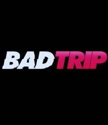 Бэд трип (2020)